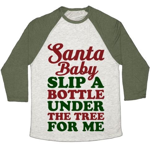Santa Baby Slip A Bottle Under The Tree Baseball Tee
