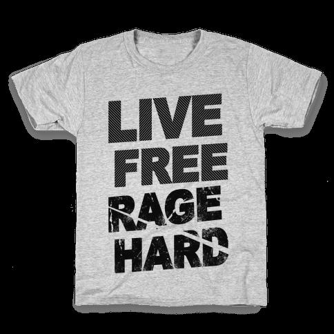 Live Free Rage Hard Kids T-Shirt