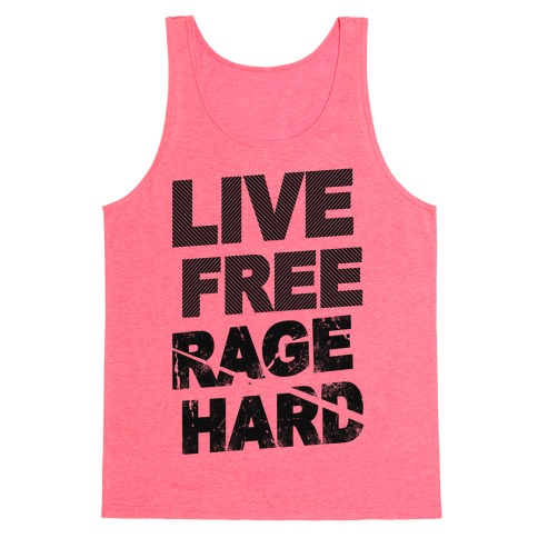Live Free Rage Hard Tank Top