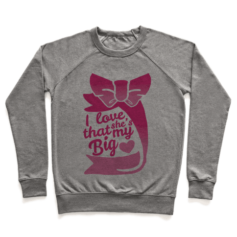 I Love She's My Sister (Big) Pullover
