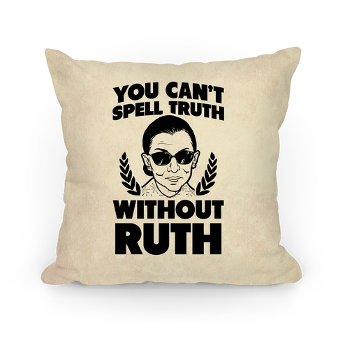 You Can't Spell Truth Without Ruth Pillow