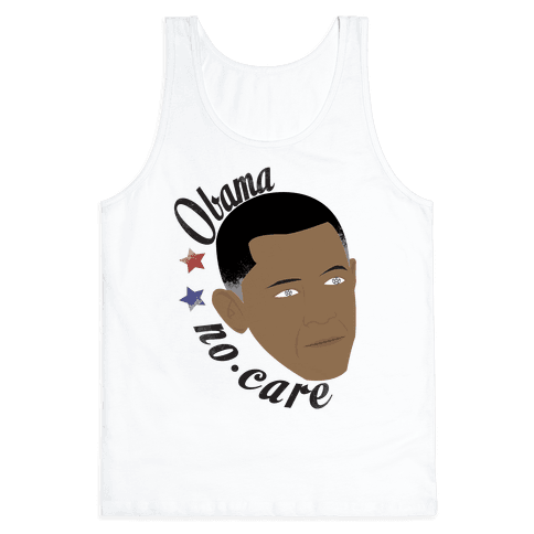 Obama No Care Tank Top