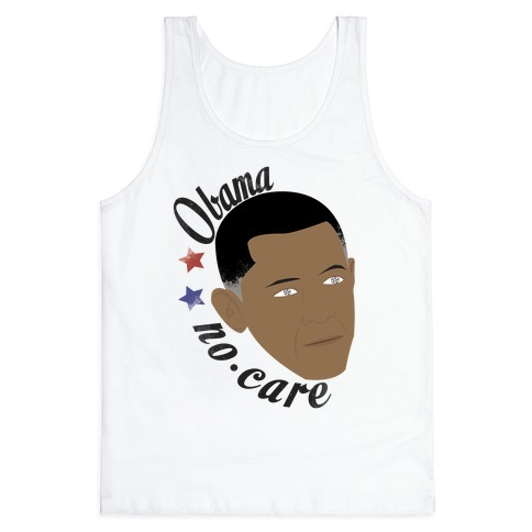 Obama No Care Tank Top