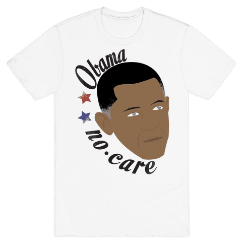 Obama No Care Mens T-Shirt