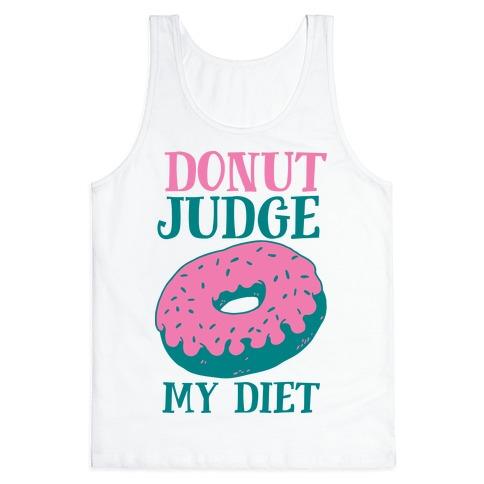 Donut Judge My Diet Tank Top