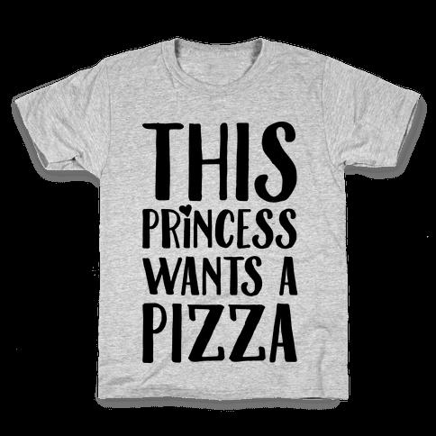 This Princess Wants A Pizza Kids T-Shirt