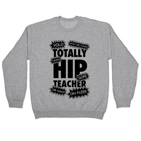 Totally Hip Teacher Pullover
