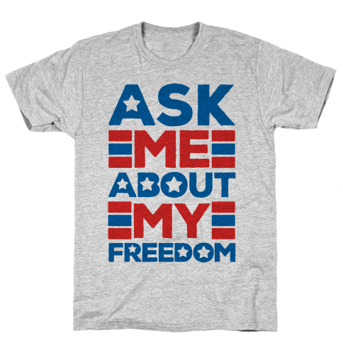 Ask Me About My Freedom Mens T-Shirt