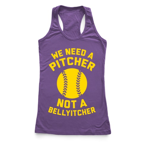 We Need A Pitcher Racerback Tank Top
