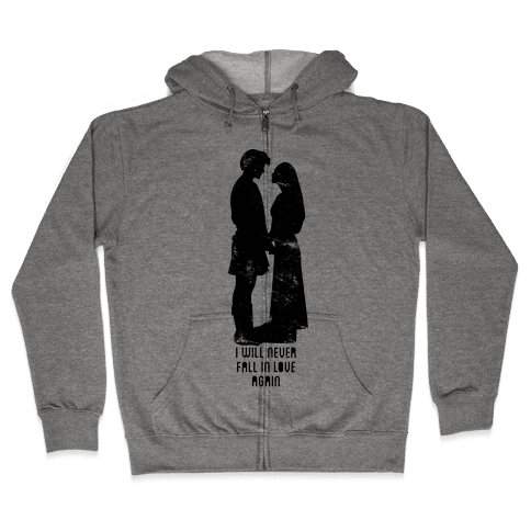 I Will Never Love Again Zip Hoodie