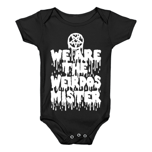 We Are The Weirdos Mister Baby Onesy