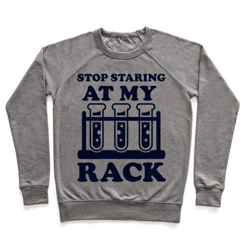 Stop Staring at My Rack Pullover