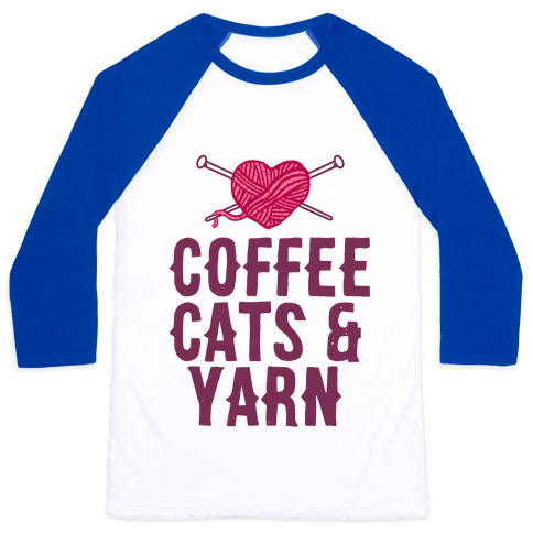 Coffee, Cats and Yarn Baseball Tee
