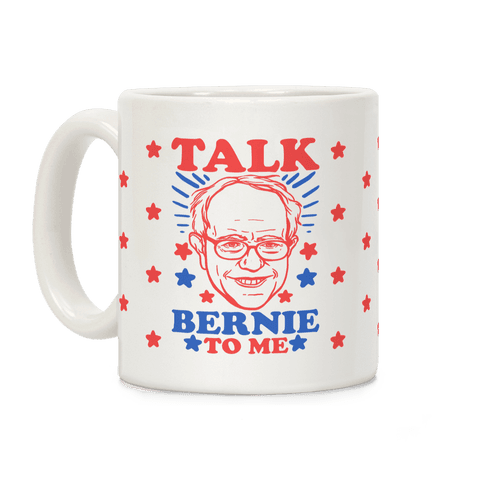 Talk Bernie To Me Coffee Mug