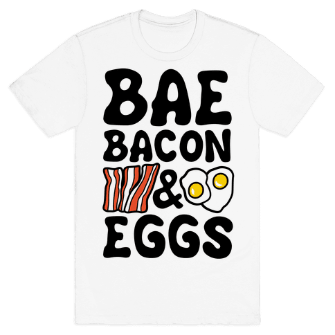 Bae Bacon and Eggs Mens T-Shirt