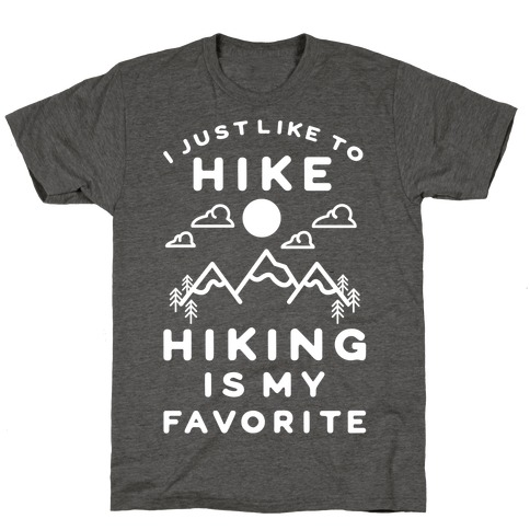 Hiking is My Favorite Mens/Unisex T-Shirt