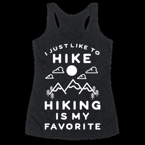 Hiking is My Favorite Racerback Tank Top