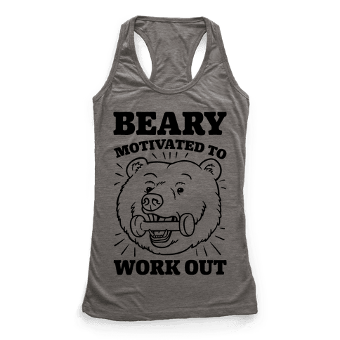 Beary Motivated To Work Out Racerback Tank Top