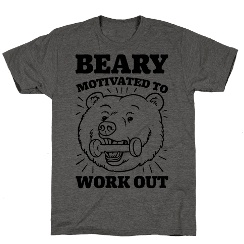 Beary Motivated To Work Out Mens T-Shirt