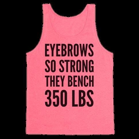 Eyebrows So Strong The bench 350 LBS Tank Top