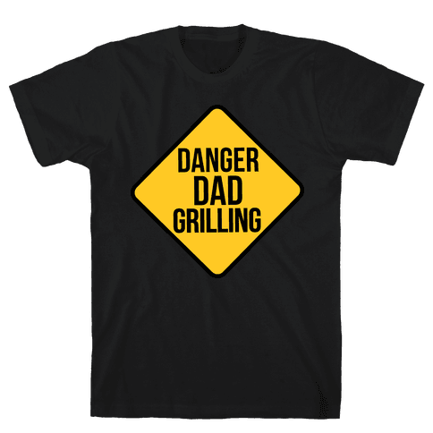 Danger: Dad Grilling Mens T-Shirt