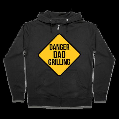 Danger: Dad Grilling Zip Hoodie