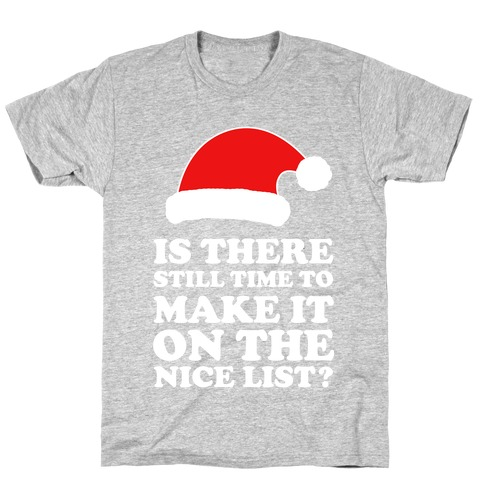Too Late for the Nice List? T-Shirt