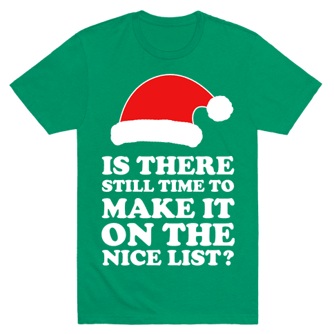 Too Late for the Nice List?