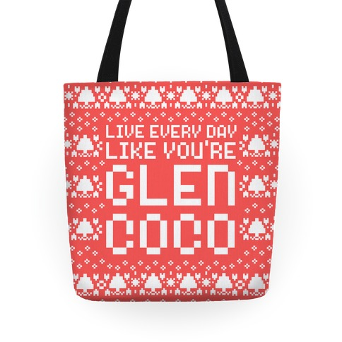 Live Every Day Like You're Glen Coco Tote