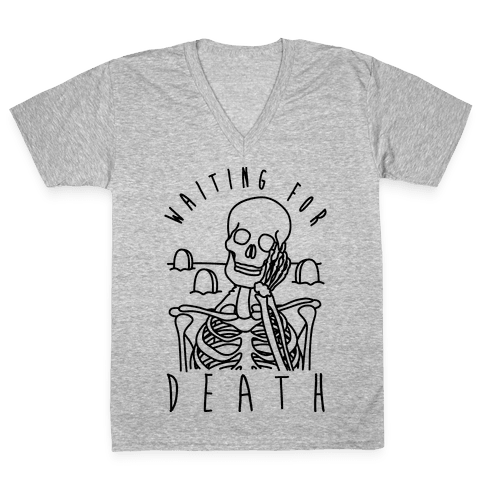 Waiting For Death V-Neck Tee Shirt