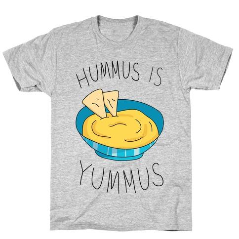 Hummus Is Yummus T-Shirt
