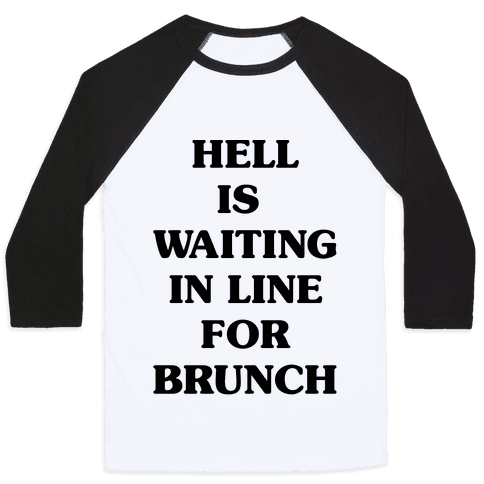 Hell Is Waiting In Line For Brunch Baseball Tee