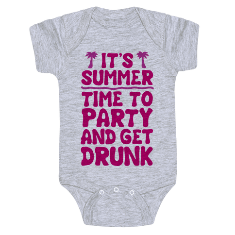 Time To Party and Get Drunk Baby Onesy