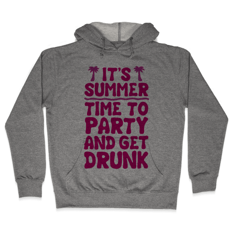 Time To Party and Get Drunk Hooded Sweatshirt