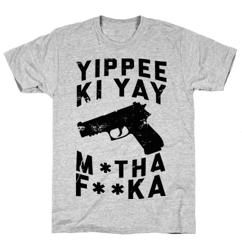 Yippee Ki Yay  Mens T-Shirt