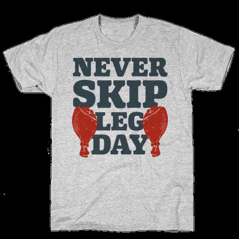 Never Skip Leg Day Mens T-Shirt