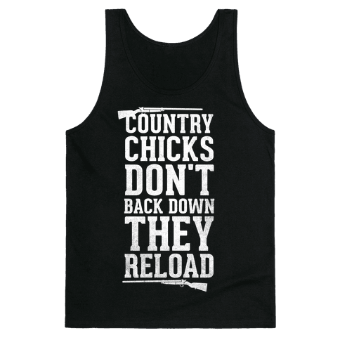 Country Chicks Don't Back Down, They Reload (White) Tank Top
