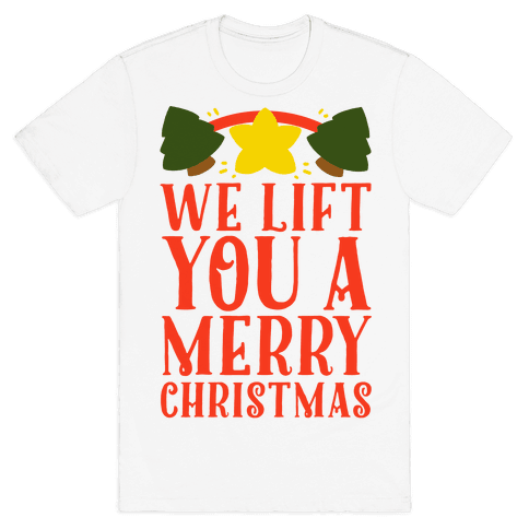 We Lift You a Merry Christmas Mens T-Shirt