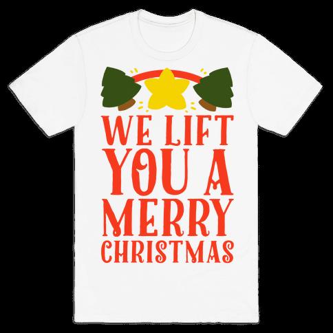 We Lift You a Merry Christmas Mens T-Shirt