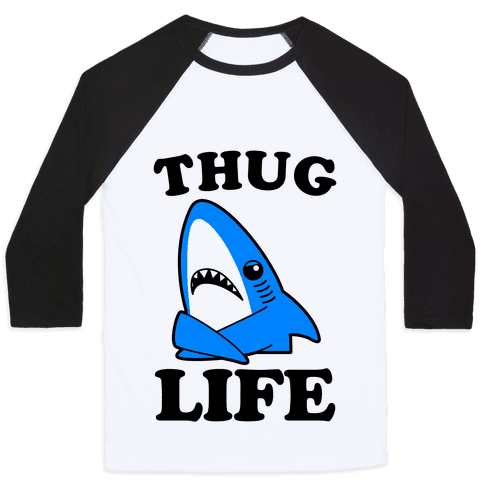 Thug Life Left Shark Baseball Tee