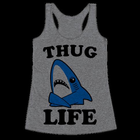 Thug Life Left Shark Racerback Tank Top