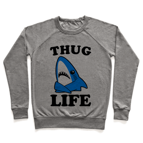 Thug Life Left Shark Pullover
