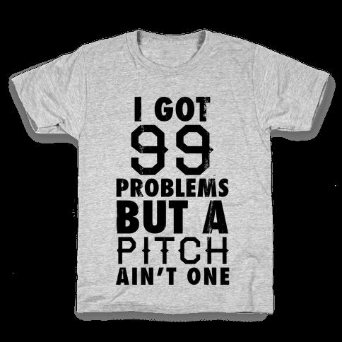 I Got 99 Problems But A Pitch Ain't One (Baseball Tee) Kids T-Shirt