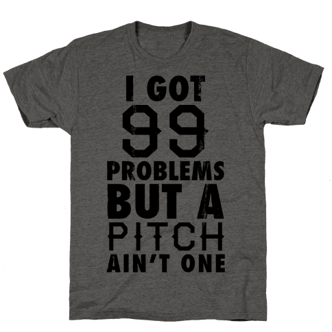 I Got 99 Problems But A Pitch Ain't One (Baseball Tee) Mens T-Shirt