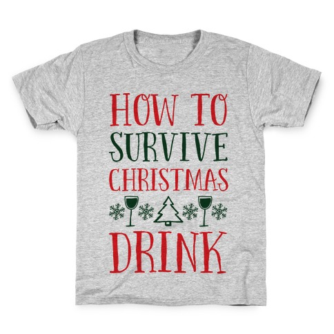 How To Survive Christmas Drink Kids T-Shirt