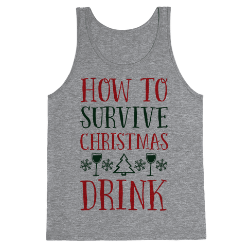 How To Survive Christmas Drink Tank Top