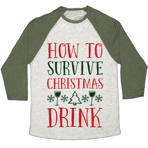 How To Survive Christmas Drink Baseball Tee