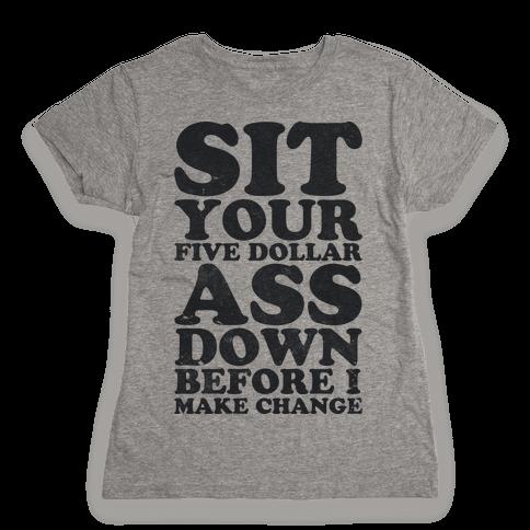 Five Dollar Ass (athletic tee) Womens T-Shirt