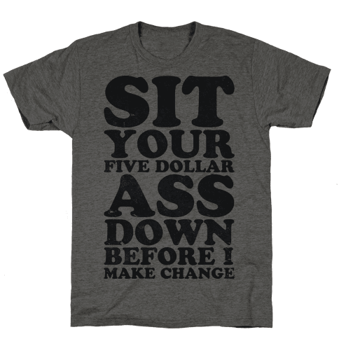 Five Dollar Ass (athletic tee)
