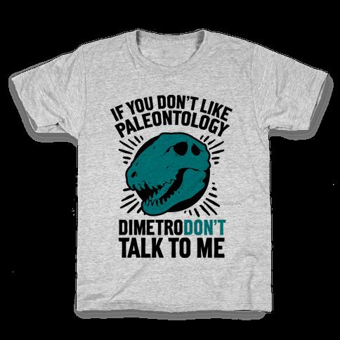 DimetroDON'T Talk to Me Kids T-Shirt
